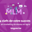 4 Clefs Succes Marketing Reseau En Ligne Mlm