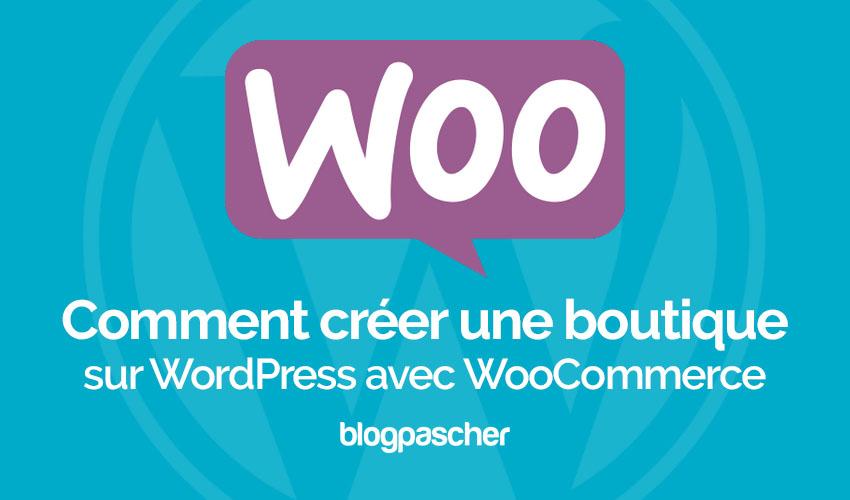 d6b26803de23ab Tutoriel   Comment configurer Woocommerce   BlogPasCher
