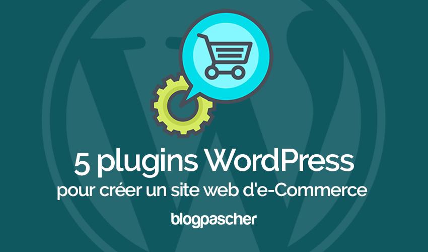 863195ca236 5 plugins WordPress pour créer un site web d e-Commerce (boutique en ligne)