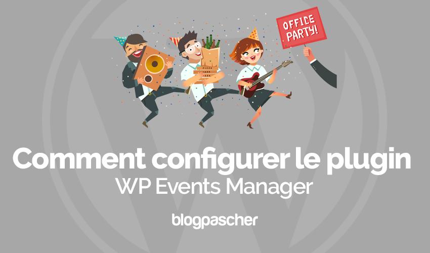 Comment configurer plugin wp events manager tutoriel 1