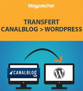 Migration De Canalblog Vers WordPress