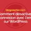 Comment Désactiver La Connexion Avec L'email Sur WordPress