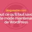 Tout Ce Qu'il Faut Savoir  Sur Le Mode Maintenance  De WordPress