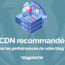 Cdn Recommandes Booster Performances Blog Wordpress Blogpascher
