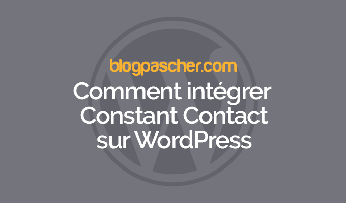 comment int u00e9grer constant contact sur wordpress