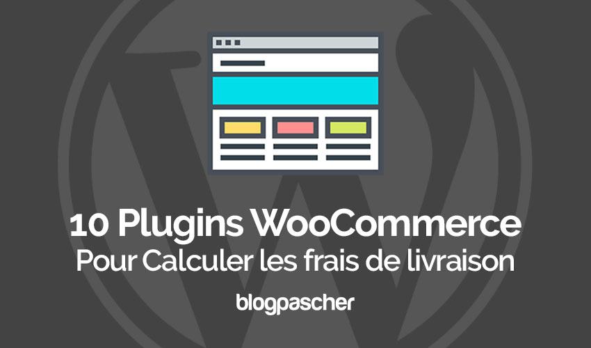 2ac684b4e34e78 Wtyczki 10 WooCommerce do obliczania opłat za przesyłkę BlogPasCher