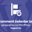 Comment Indenter Paragraphes Wordpress
