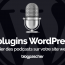 Plugins Wordpress Ajouter Podcasts Blog Site Web