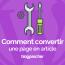 Comment Convertir Une Page En Article Sur Wordpress