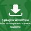 Meilleurs Plugins Gestion Telechargement Wordpress