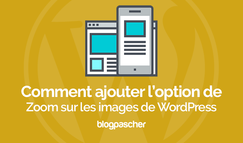 วิธีเพิ่มการซูมภาพใน WordPress | BlogPasCher