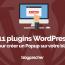 11 Plugins Wordpress Premium Gratuit Créer Pop Up Blog