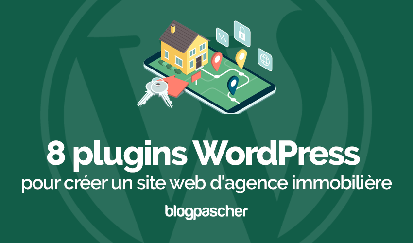 8 Plugins WordPress Pour Creer Un Site Internet Dagence Immobiliere