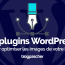 Plugin Wordpress Optimiser Images Blog