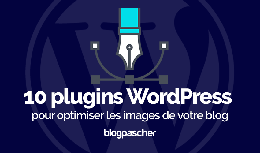 10 WordPress plugins to otimise the images of your blog Blog