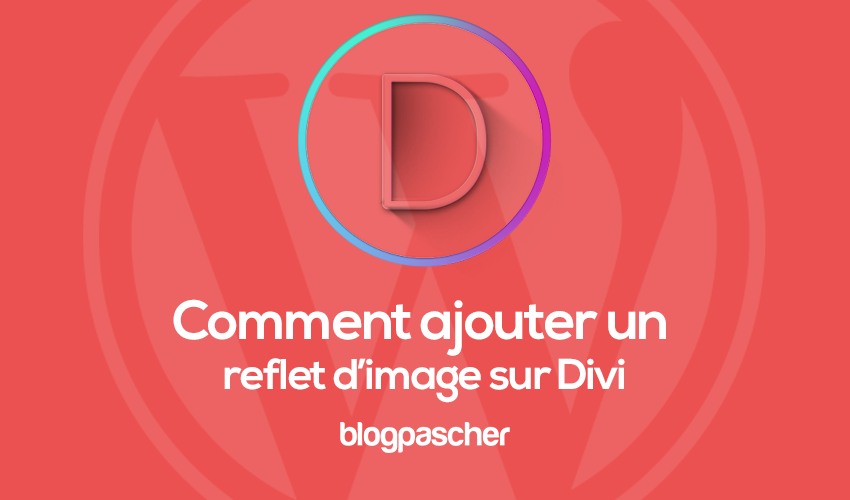 How to create image reflections on Divi | BlogPasCher